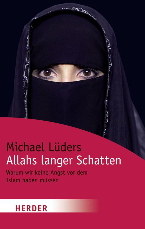 Allahs langer Schatten – Michael Lüders