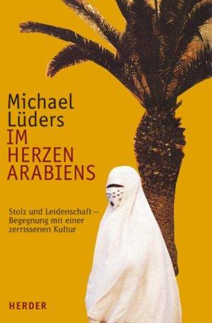 Im Herzen Arabiens – Michael Lüders